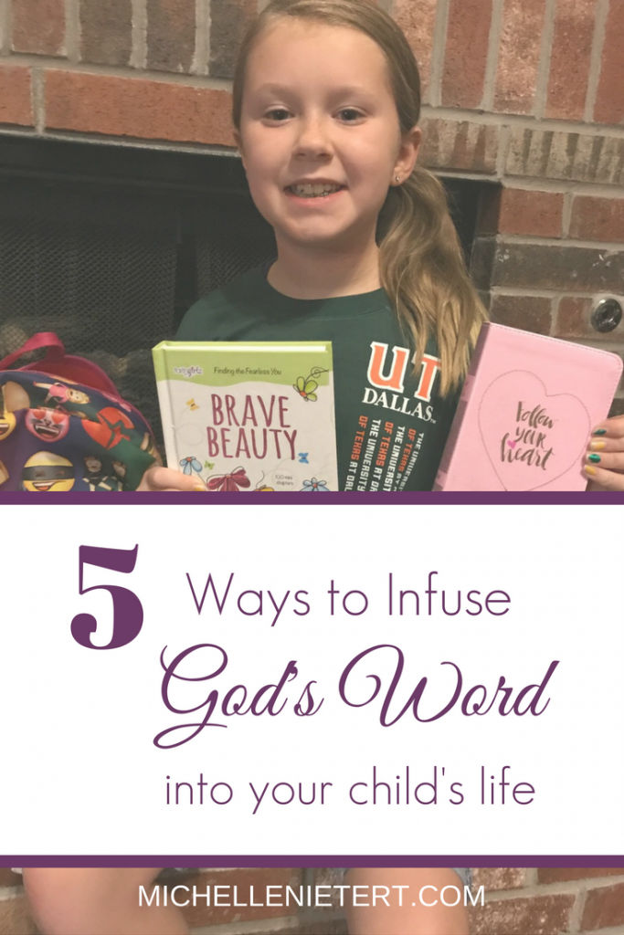 5 Ways to Infuse God's Word into Your Child's Day by Michelle Nietert.
