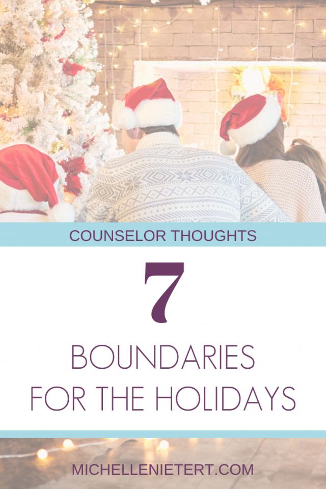 7 Boundaries for the Holidays from Michelle Nietert, LPC at michellenietert.com.