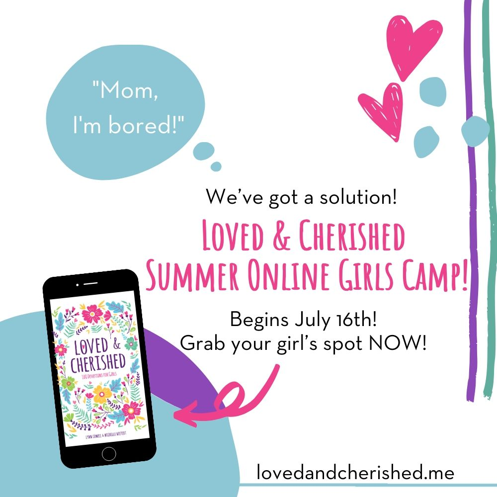 Loved & Cherished Summer Online Girls Camp!