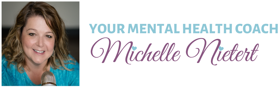 Your Mental Health Coach with Michelle Nietert